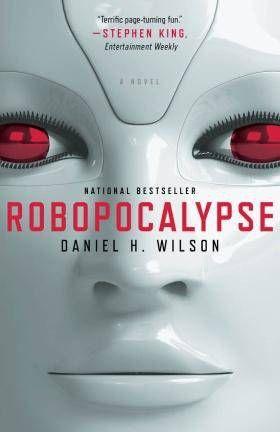 Robopocalypse by Daniel M. Wilson