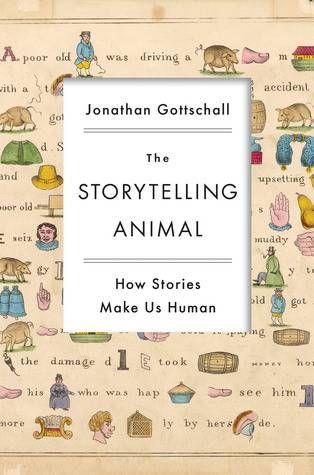 the storytelling animal by jonathan gottschall