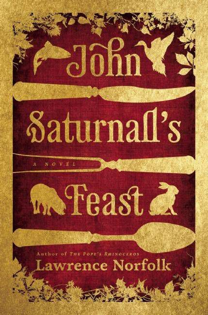 cover of John Saturnall's Feast by Lawrence Norfolk