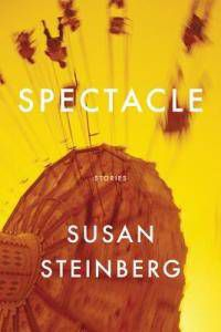 Spectacle Stories Susan Steinberg