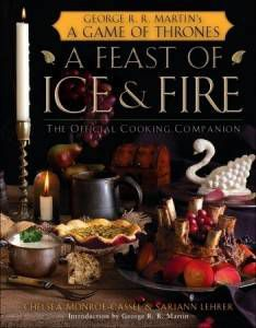 a-feast-of-ice-and-fire-the-official-game-of-thrones-companion-cookbook-by-chelsea-monroe-cassel-and-sariann-lehrer