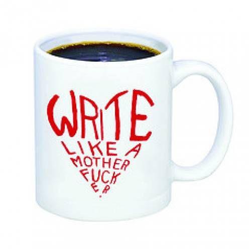 write like a motherfucker mug