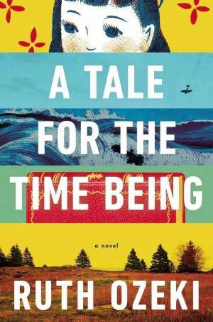 A Tale For the Time Being Ruth Ozeki Cover
