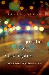 praying for strangers river jordan