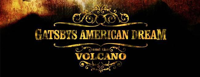 gatsby's american dream and the volcano