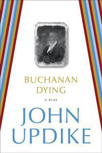 Buchanan Dying John Updike Cover