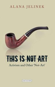 This is Not Art Alana Jelinek Cover