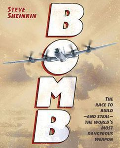 bomb race to build and steal the world's most dangerous weapon