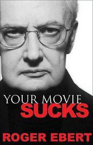 your movie sucks roger ebert