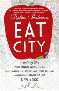 Eat the City Robin Shulman Cover