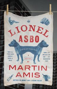 Lionel Asbo Martin Amis Cover