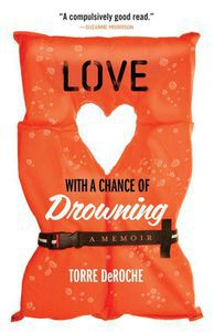 Love With a Chance of Drowning Torre DeRoche Cover