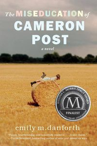 Miseducation of Cameron Post Emily Danforth Cover