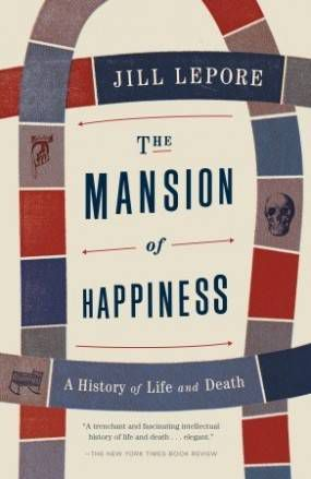 The Mansion of Happiness Jill Lepore Cover