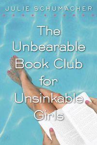 The Unbearable Book Club for Unsinkable Girls Julie Schumacher Cover