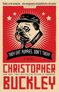 They Eat Puppies Christopher Buckley Cover