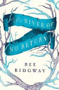 River of No Return by Bee Ridgeway