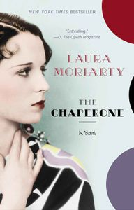 Chaperone Laura Moriarty Cover