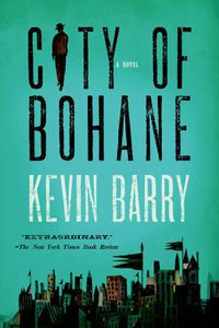City of Bohane Kevin Barry Cover