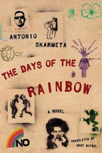 Days of the Rainbow Antonio Skarmeta Cover