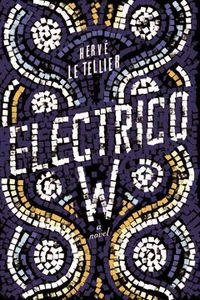 Electrico W Herve Le Tellier Cover