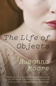 Life of Objects Susanna Moore Cover