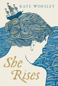 She Rises Kate Worsley Cover