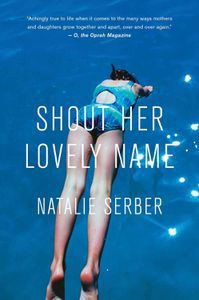 Shout Her Lovely Name Natalie Serber Cover