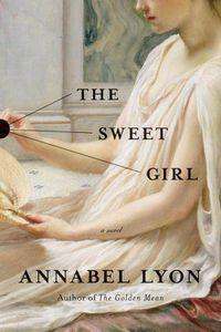 The Sweet Girl Annabel Lyon Cover