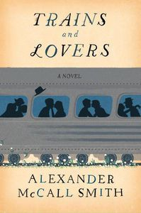 Trains and Lovers Alexander McCall Smith Cover