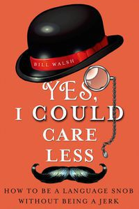 Yes I Could Care Less Bill Walsh Cover