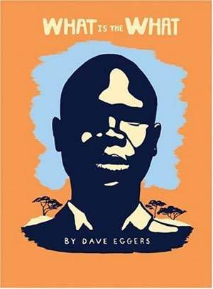 what_is_the_what_dave_eggers_achak_deng1