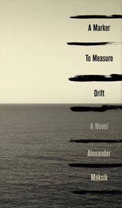 A Marker to Measure Drift Alexander Maksik Cover
