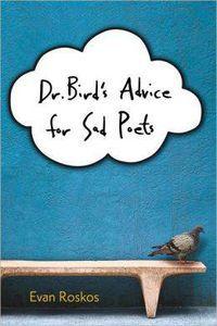 Dr. Birds Advice for Sad Poets