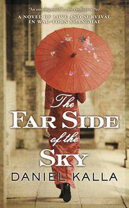 Far Side of the Sky Daniel Kalla Cover