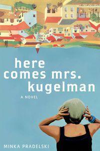 Here Comes Mrs Kugelman Mink Pradelski Cover