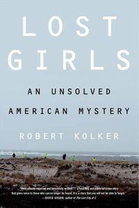 Lost Girls Robert Kolker Cover