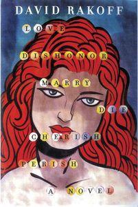 Love Dishonor Marry Die; Cherish, Perish David Rakoff Cover