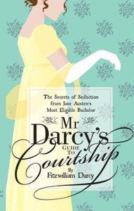 Mr. Darcy's Guide to Courtship Fitzwilliam Darcy Cover