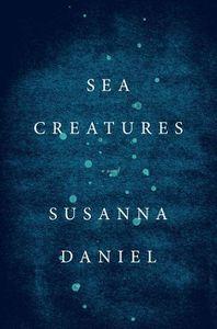 Sea Creatures Susanna Daniel Cover