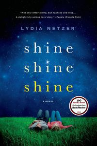 Shine Shine Shine by Lydia Netzer Cover