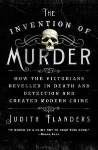 The Invention of Murder Judith Flanders Cover