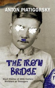 The Iron Bridge Anton Piatigorsky Cover