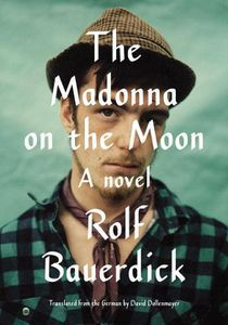 The Madonna On the Moon Rolf Bauerdick Cover