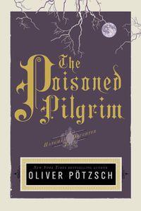 The Poisoned Pilgrim Oliver Potzsch Cover