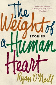 The Weight of the Human Heart Ryan ONeill Cover
