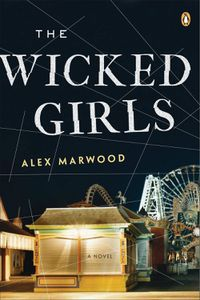 The Wicked Girls Alex Marwood Cover