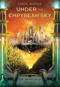 Under the Empyrean Sky Chuck Wendig Cover