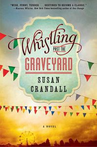 Whistling Past the Graveyard Susan Crandall Cover