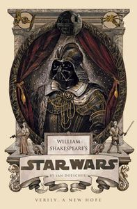 William Shakespeare's Star Wars Ian Doescher Cover